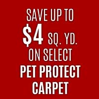 PET PROTECT CARPET ON SALE  SELECT STYLES  SAVE UP TO $4 SQ. YD.
