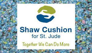 Shaw Floors donated a minimum of 2.5% for price of St. Jude Hope carpet pad.